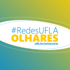 #RedesUFLA: Olhares